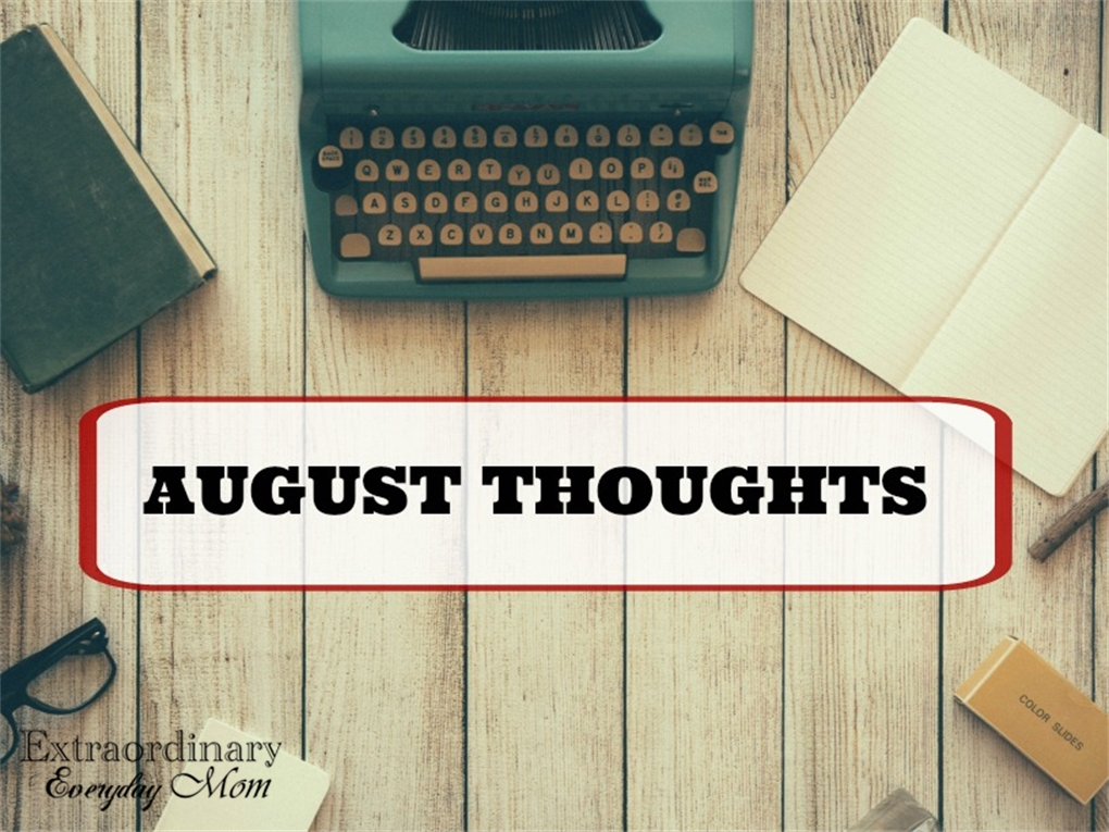 August Thoughts