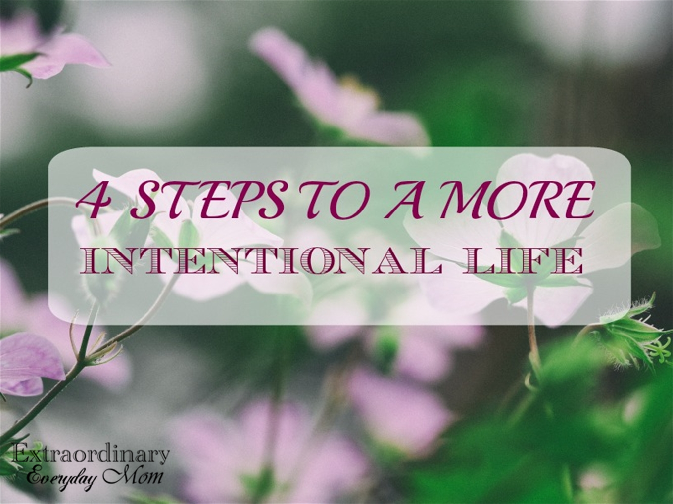 4 Steps to a More Intentional Life