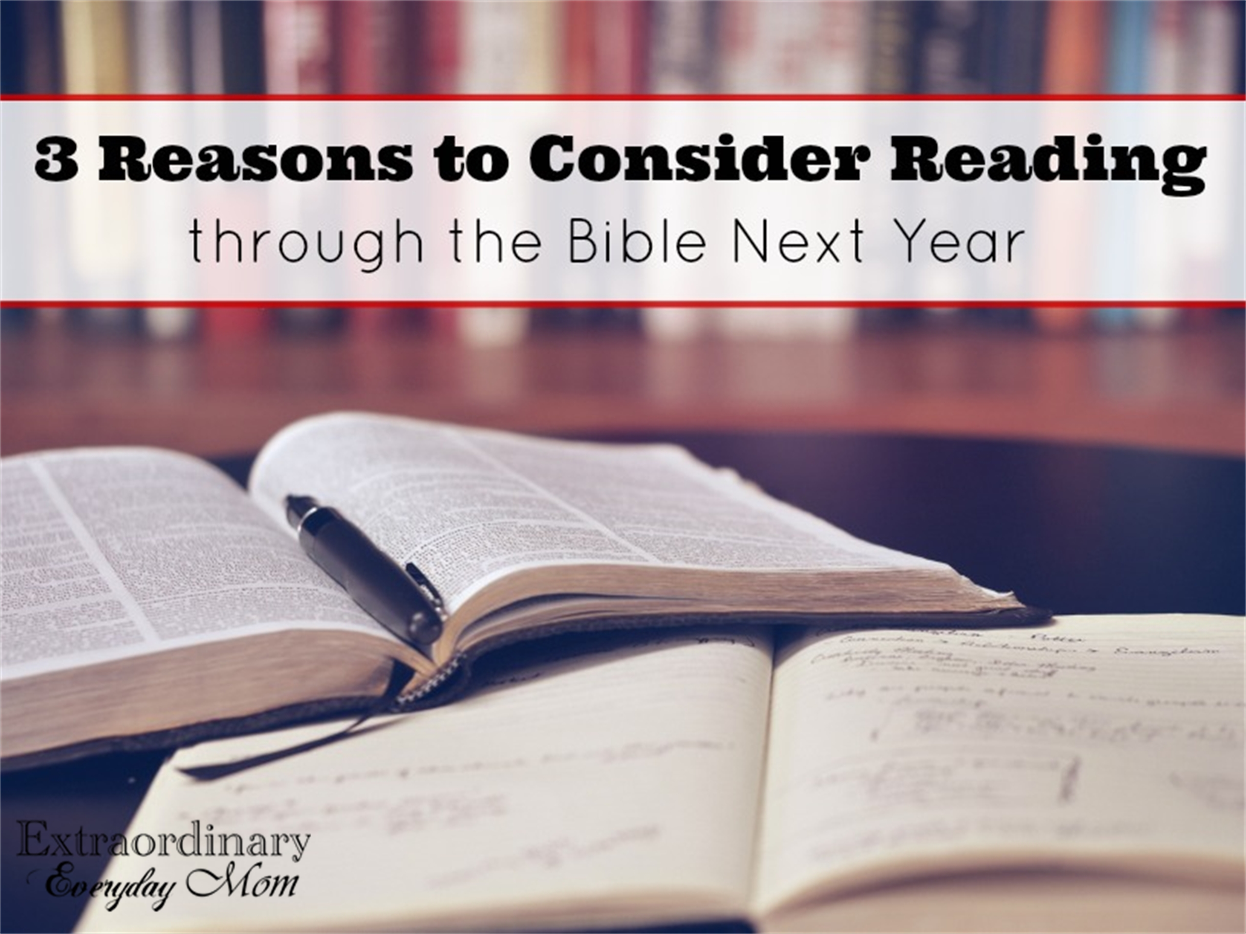 3 Reasons to Consider Reading Through the Bible Next Year