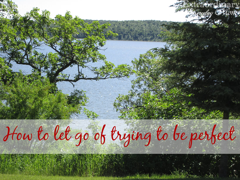 How to let go of trying to be perfect