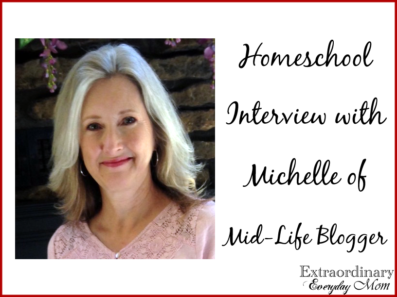 Homeschool Interview with Michelle of Mid-Life Blogger