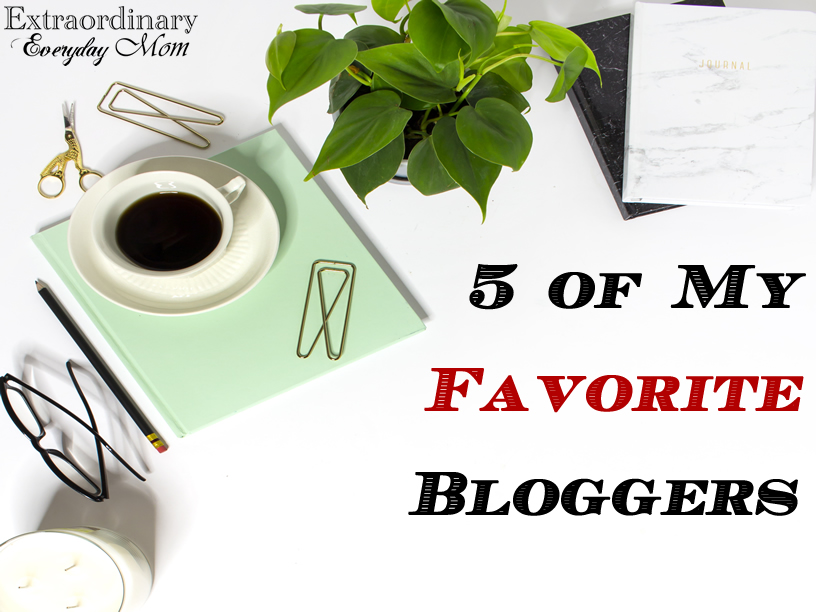 5 of My Favorite Bloggers