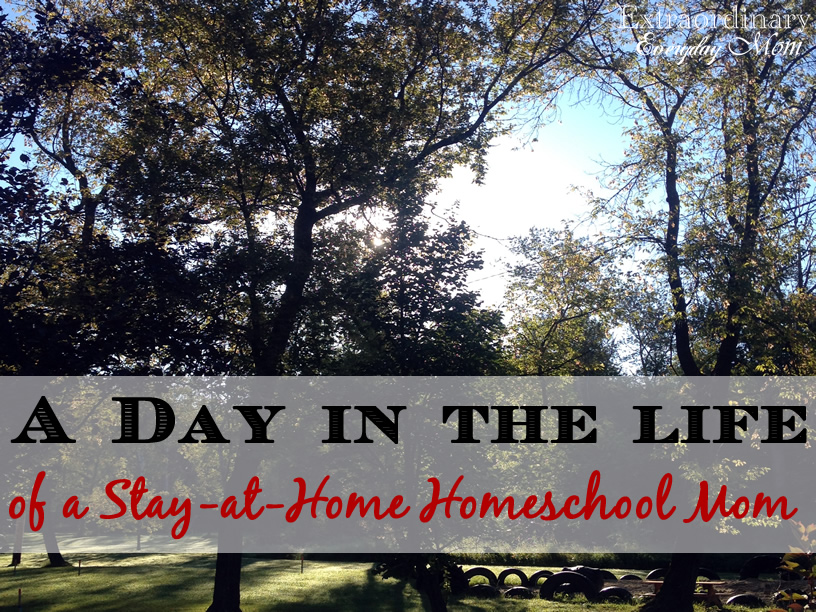 A Day in the Life of a Stay-at-Home Homeschool Mom