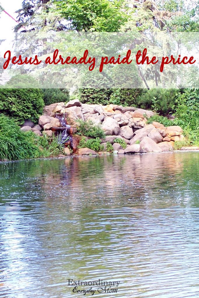 Jesus already paid the price