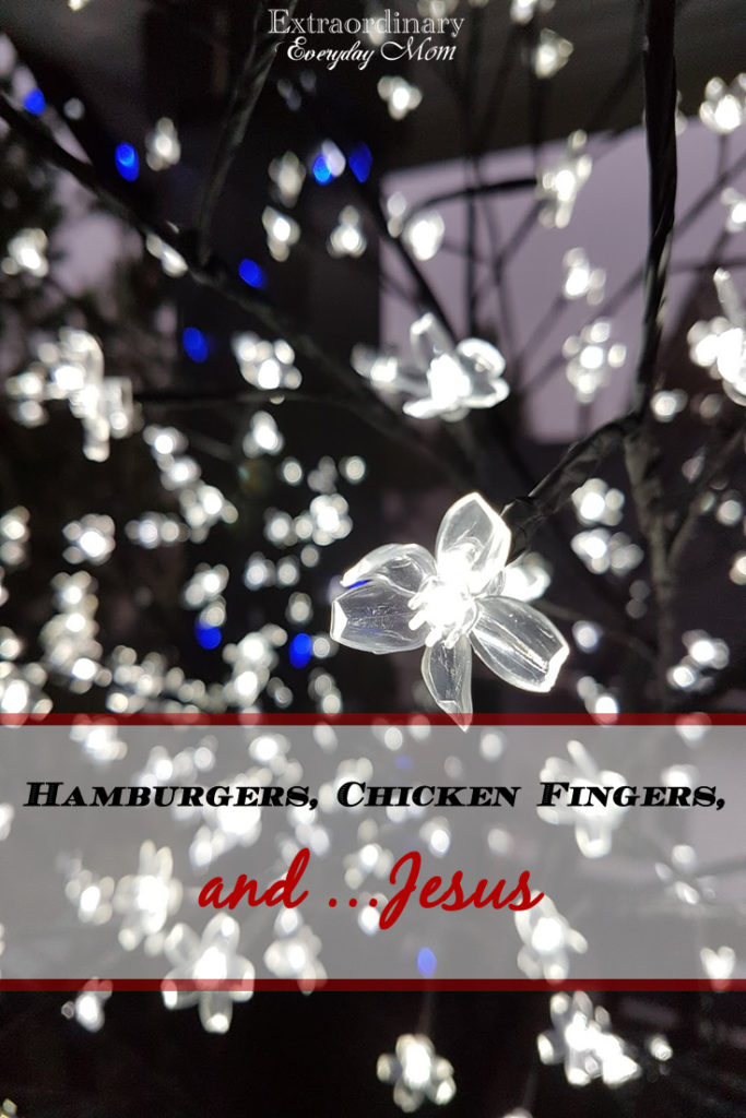 Hamburgers, Chicken Fingers, and...Jesus