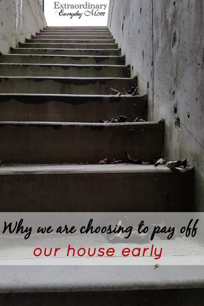 Why we are choosing to pay off our house early