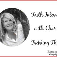 Faith Interview with Char of Trekking Thru